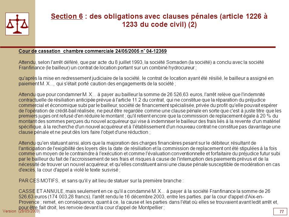 Version (28/05/2009) 77 Section 6 : des obligations avec clauses pénales (article 1226 à 1233 du code civil) (2) Cour de cassation chambre commerciale