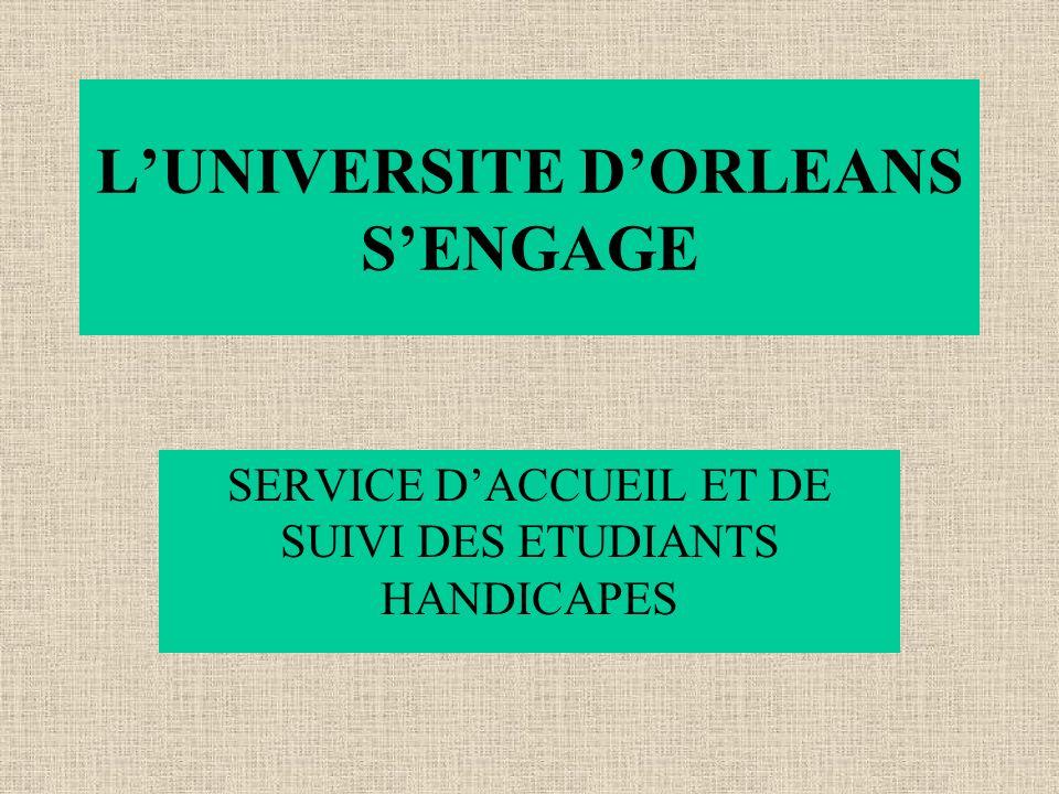 LUNIVERSITE DORLEANS SENGAGE SERVICE DACCUEIL ET DE SUIVI DES ETUDIANTS HANDICAPES