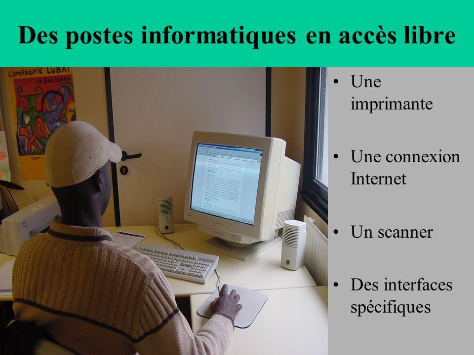 Des postes informatiques en accès libre Une imprimante Une connexion Internet Un scanner Des interfaces spécifiques