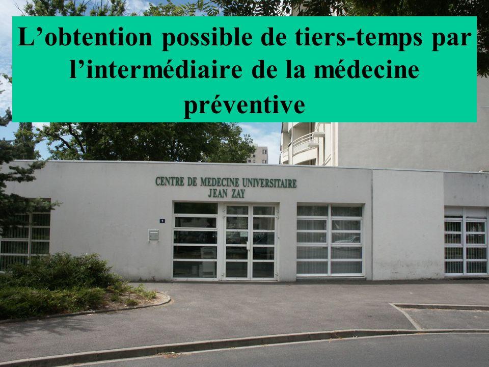 Lobtention possible de tiers-temps par lintermédiaire de la médecine préventive