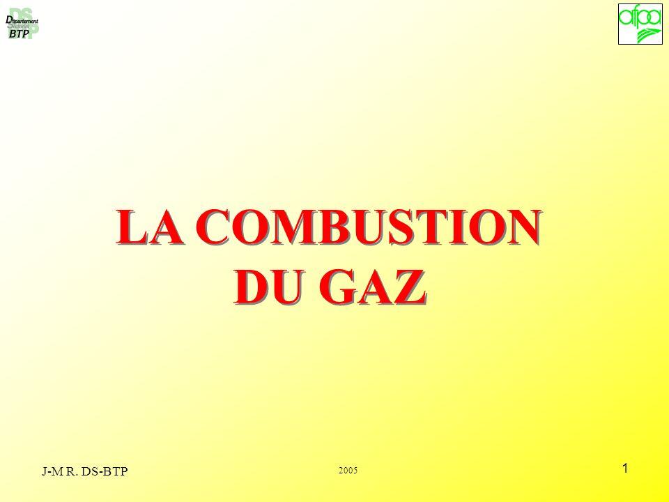 1 J-M R. DS-BTP LA COMBUSTION DU GAZ 2005