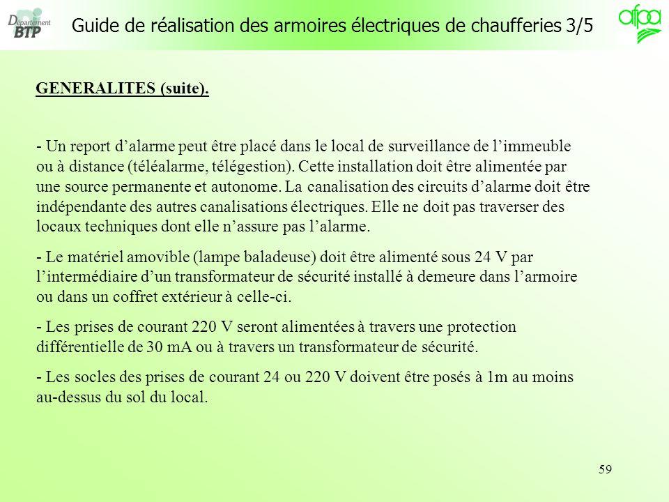 59 Guide de réalisation des armoires électriques de chaufferies 3/5 - Un report dalarme peut être placé dans le local de surveillance de limmeuble ou