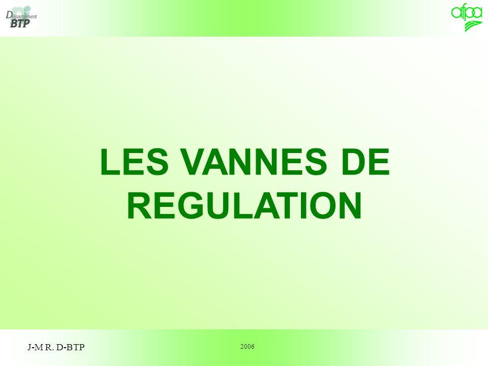 1 J-M R. D-BTP LES VANNES DE REGULATION 2006