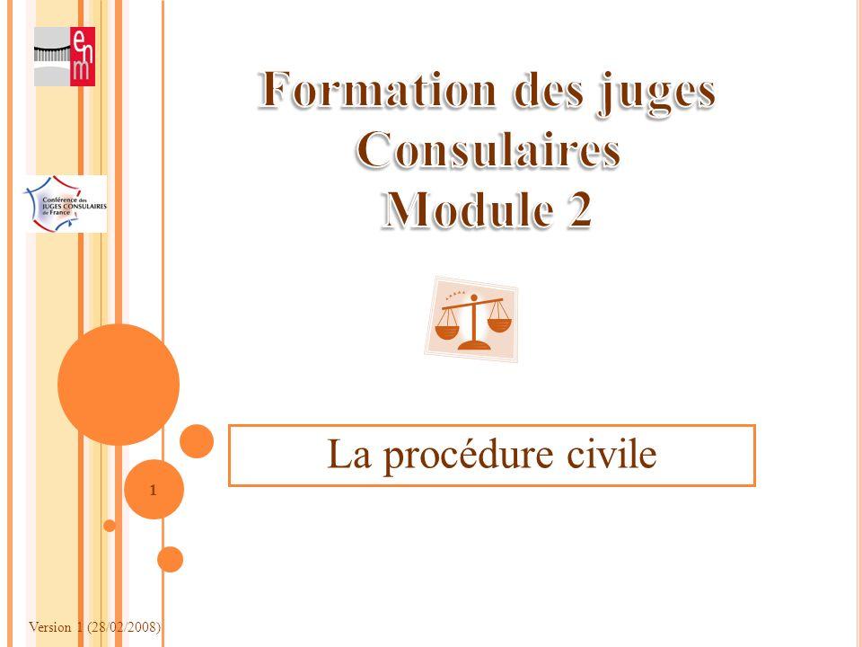 Version 1 (28/02/2008) 1 La procédure civile