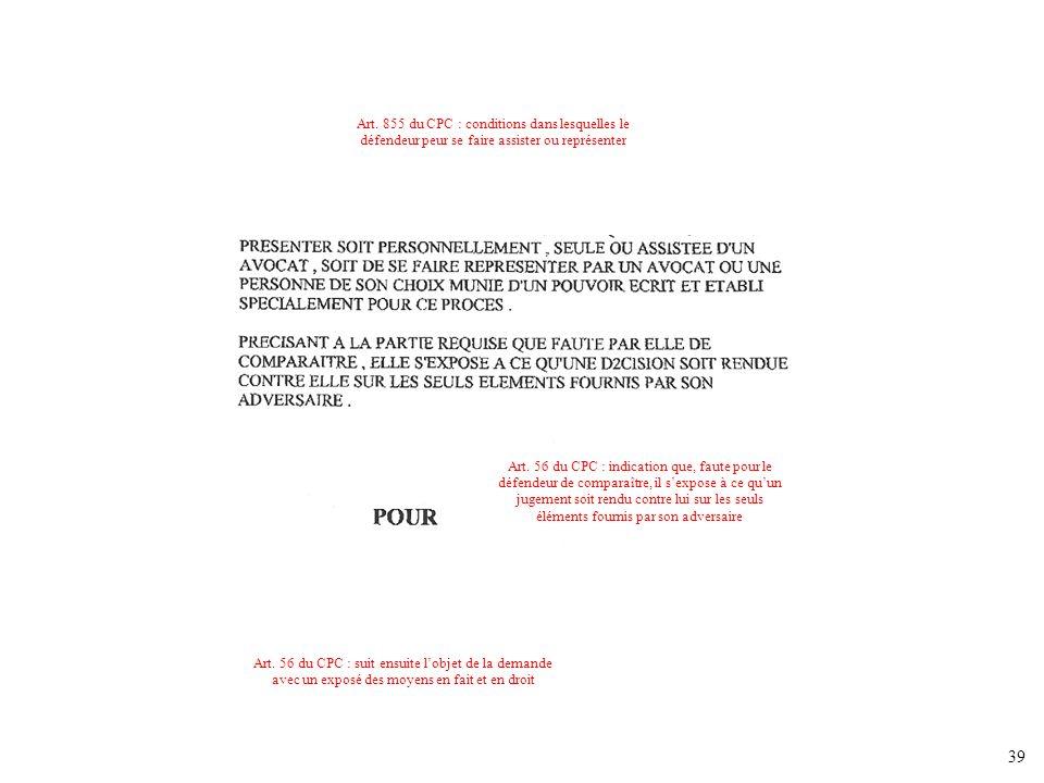 39 Art. 56 du CPC : indication que, faute pour le défendeur de comparaître, il sexpose à ce quun jugement soit rendu contre lui sur les seuls éléments