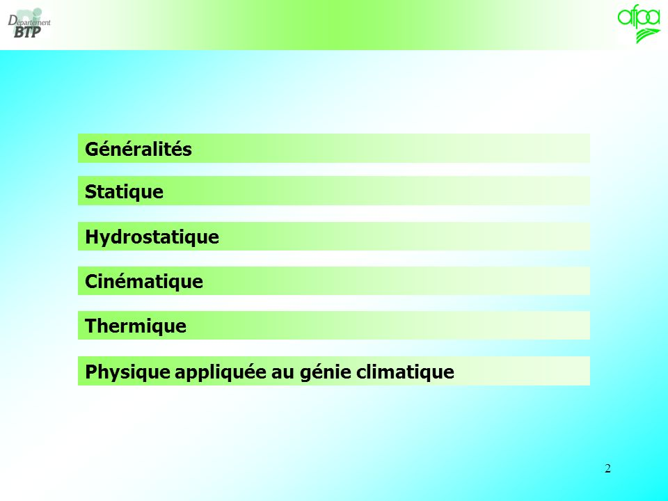 2 Généralités Hydrostatique Cinématique Thermique Statique Physique appliquée au génie climatique