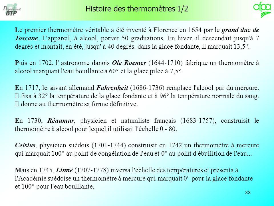87 Notion de température 2/2 Les physiciens ont donc dû créer des échelles de température. Ces échelles sont le plus souvent définies à partir de temp