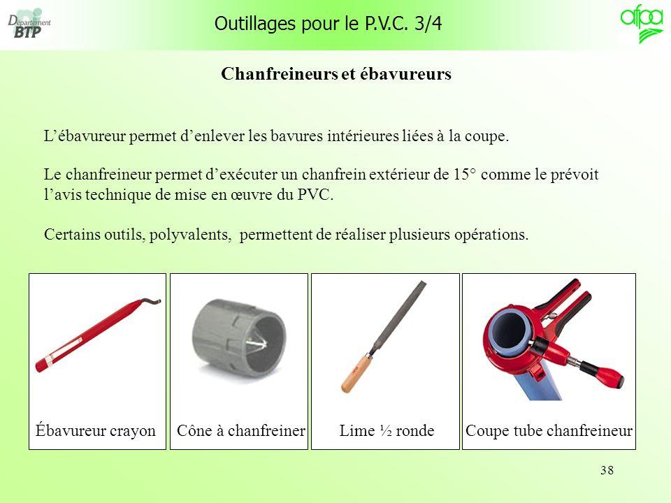 38 Lébavureur permet denlever les bavures intérieures liées à la coupe. Certains outils, polyvalents, permettent de réaliser plusieurs opérations. Le