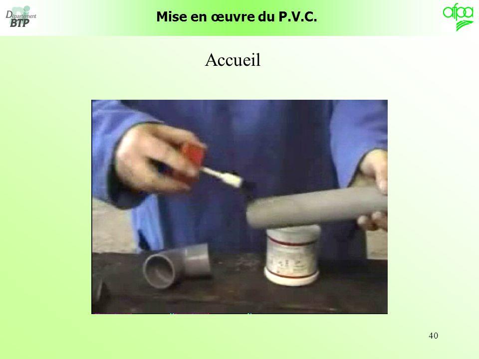 40 Mise en œuvre du P.V.C. Accueil