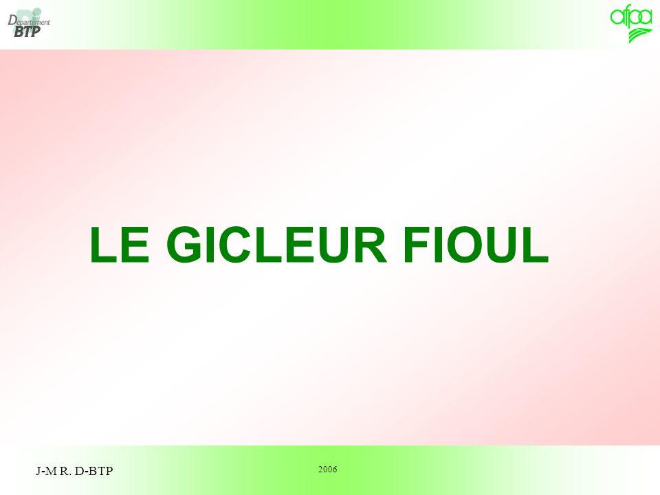 1 LE GICLEUR FIOUL J-M R. D-BTP 2006