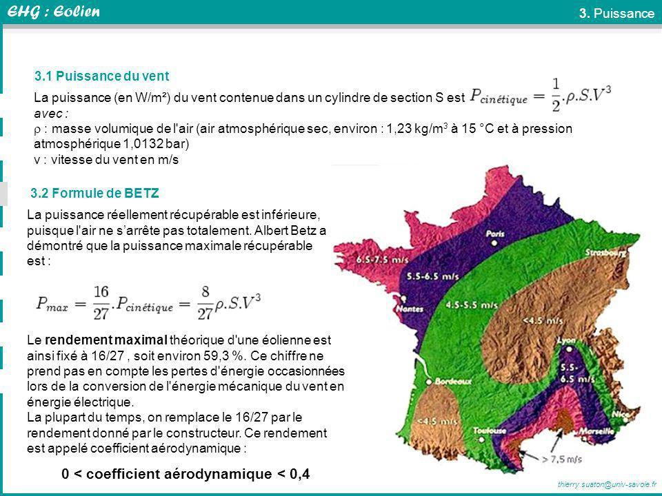 thierry.suaton@univ-savoie.fr Transformateur 3.1 Puissance du vent La puissance (en W/m²) du vent contenue dans un cylindre de section S est : avec :