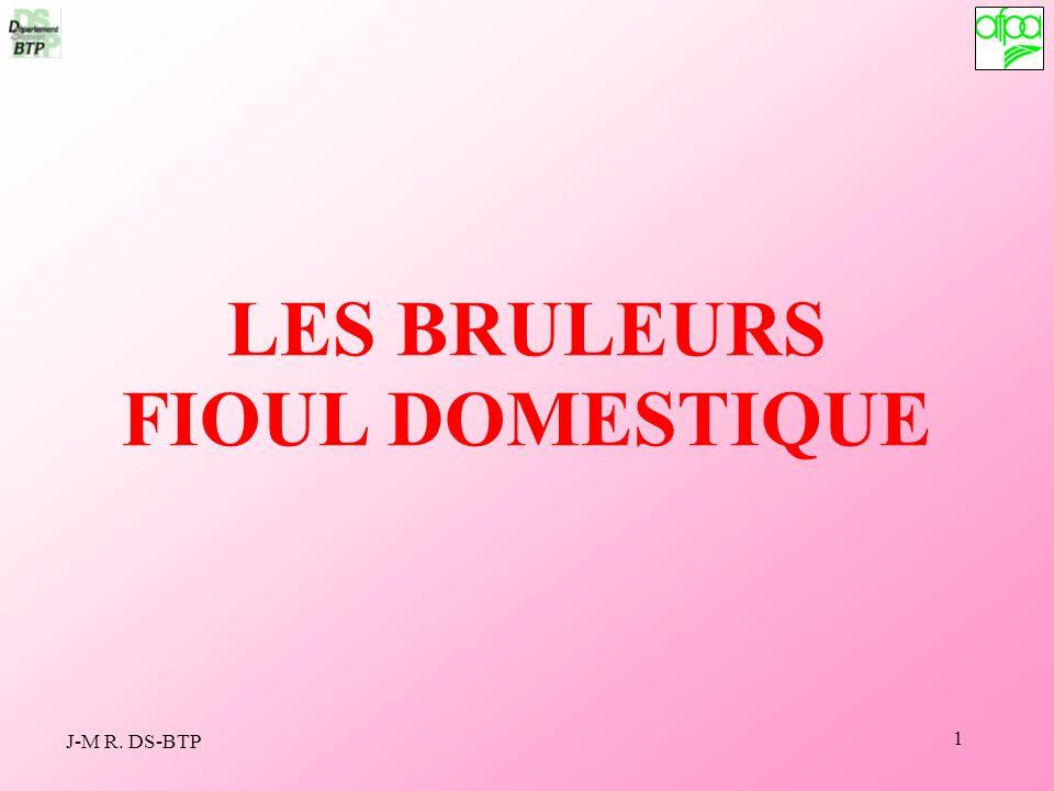 1 LES BRULEURS FIOUL DOMESTIQUE J-M R. DS-BTP