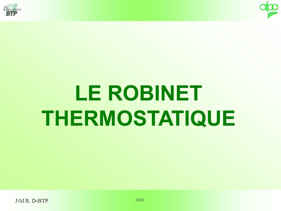1 LE ROBINET THERMOSTATIQUE J-M R. D-BTP 2006