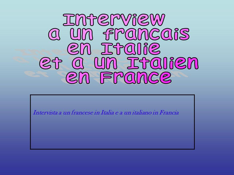 Intervista a un francese in Italia e a un italiano in Francia