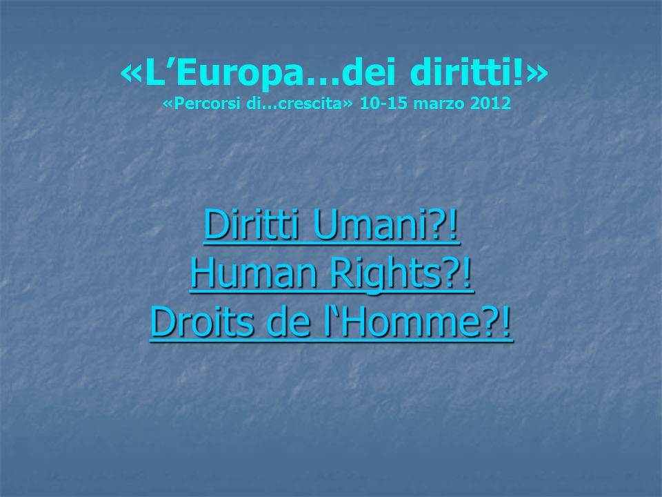 Diritti Umani . Human Rights . Droits de lHomme .
