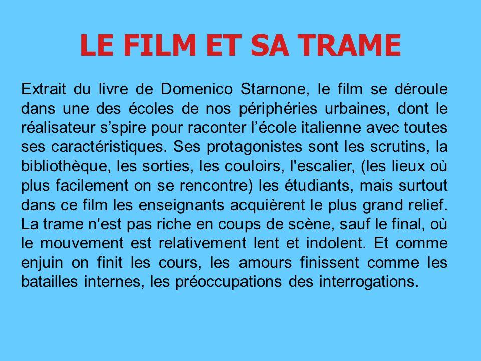 LE FILM ET SA TRAME Extrait du livre de Domenico Starnone, le film se déroule dans une des écoles de nos périphéries urbaines, dont le réalisateur ssp