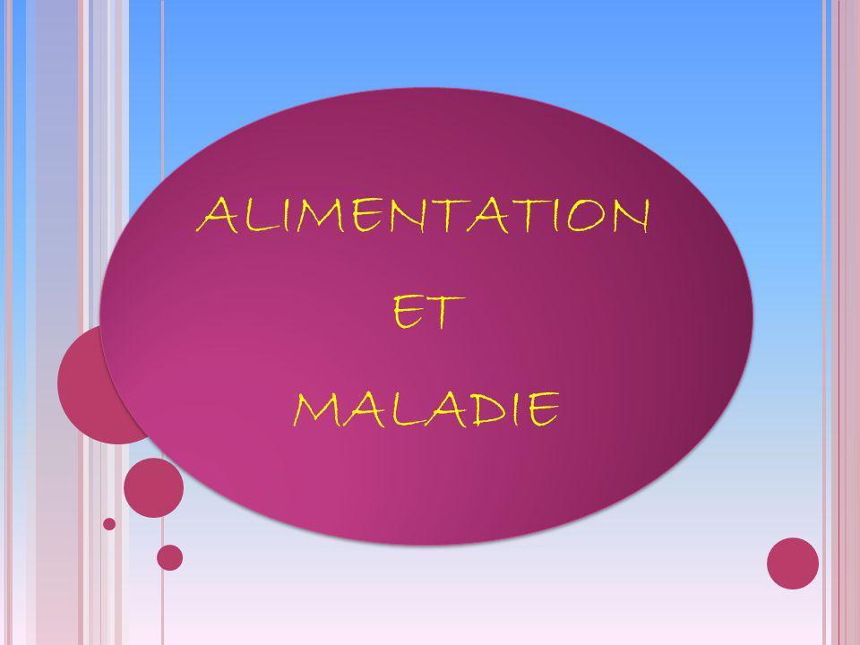 ALIMENTATION ET MALADIE