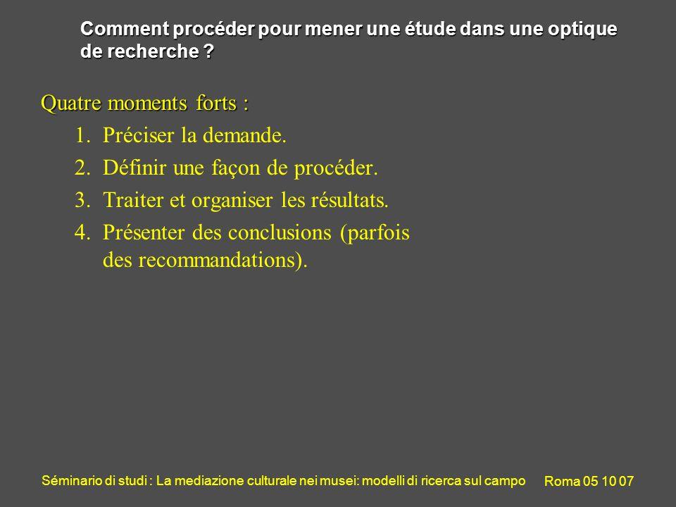 Séminario di studi : La mediazione culturale nei musei: modelli di ricerca sul campo Roma 05 10 07 Comment procéder pour mener une étude dans une opti