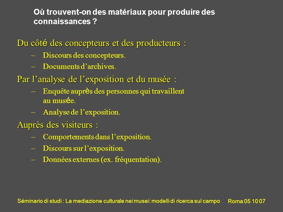 Séminario di studi : La mediazione culturale nei musei: modelli di ricerca sul campo Roma 05 10 07 Où trouvent-on des matériaux pour produire des connaissances .