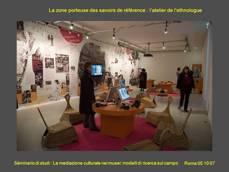 Séminario di studi : La mediazione culturale nei musei: modelli di ricerca sul campo Roma 05 10 07 La zone porteuse des savoirs de référence : latelier de lethnologue