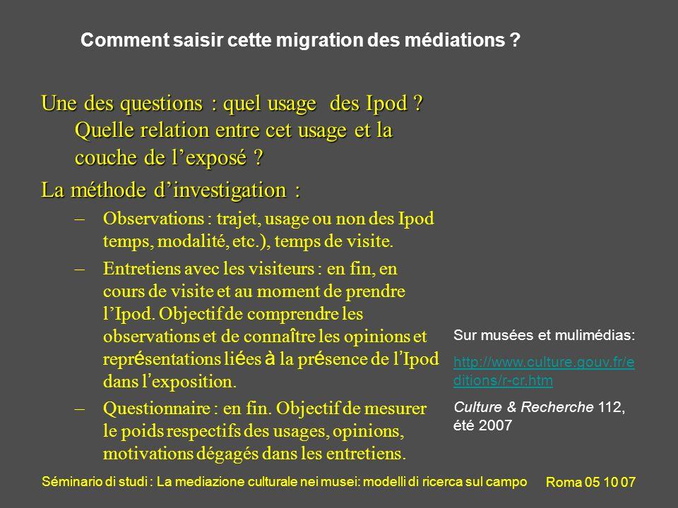 Séminario di studi : La mediazione culturale nei musei: modelli di ricerca sul campo Roma 05 10 07 Comment saisir cette migration des médiations .