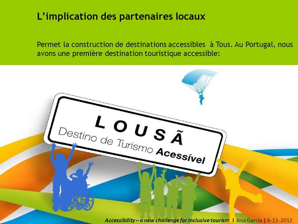 Limplication des partenaires locaux Permet la construction de destinations accessibles à Tous.