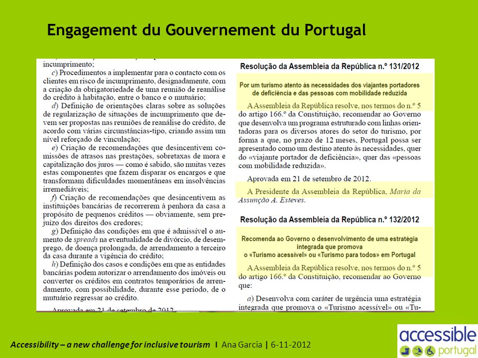 Engagement du Gouvernement du Portugal Accessibility – a new challenge for inclusive tourism I Ana Garcia | 6-11-2012
