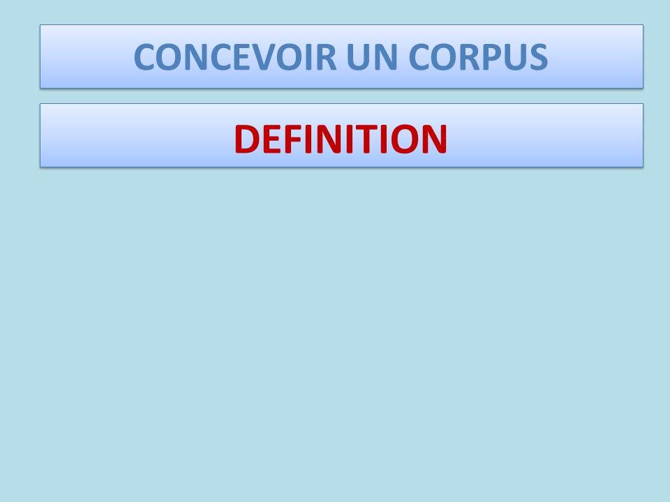 CONCEVOIR UN CORPUS DEFINITION