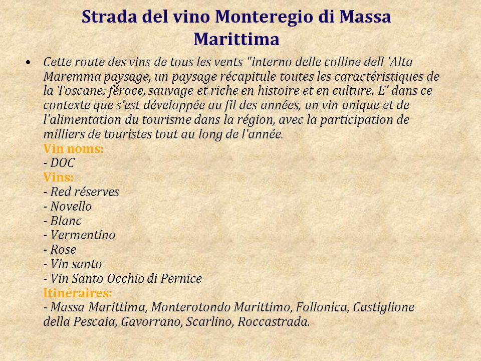 Strada del vino Monteregio di Massa Marittima Cette route des vins de tous les vents interno delle colline dell Alta Maremma paysage, un paysage récapitule toutes les caractéristiques de la Toscane: féroce, sauvage et riche en histoire et en culture.