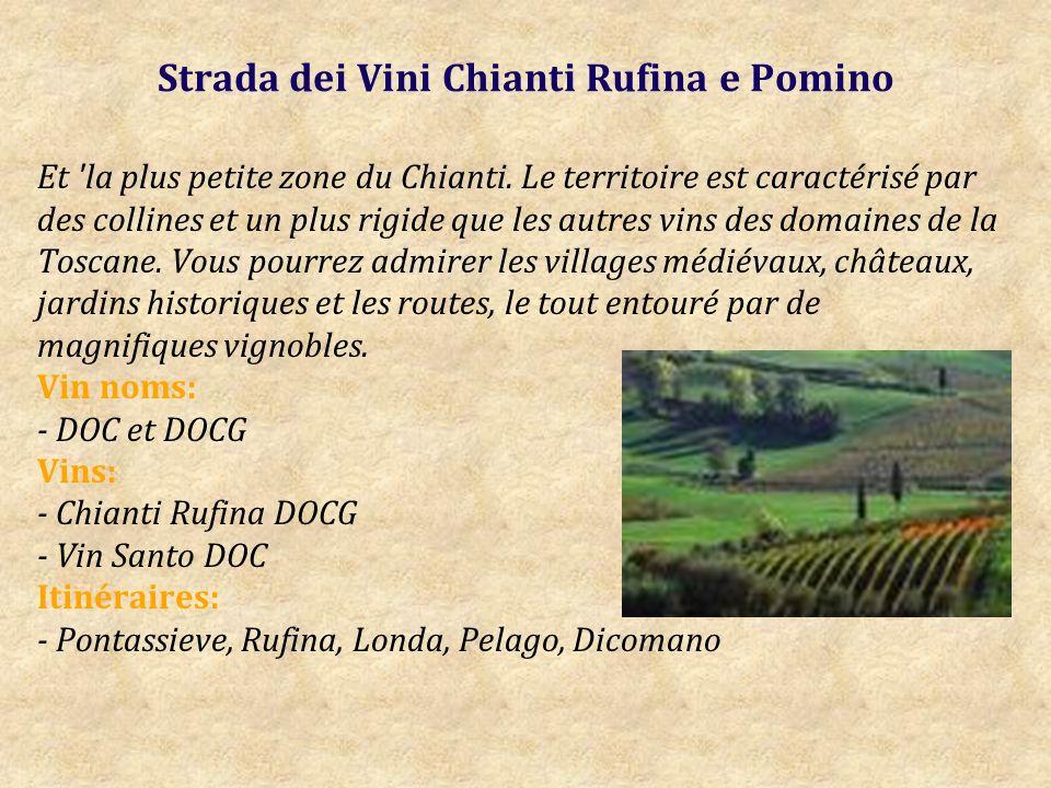 Strada dei Vini Chianti Rufina e Pomino Et la plus petite zone du Chianti.