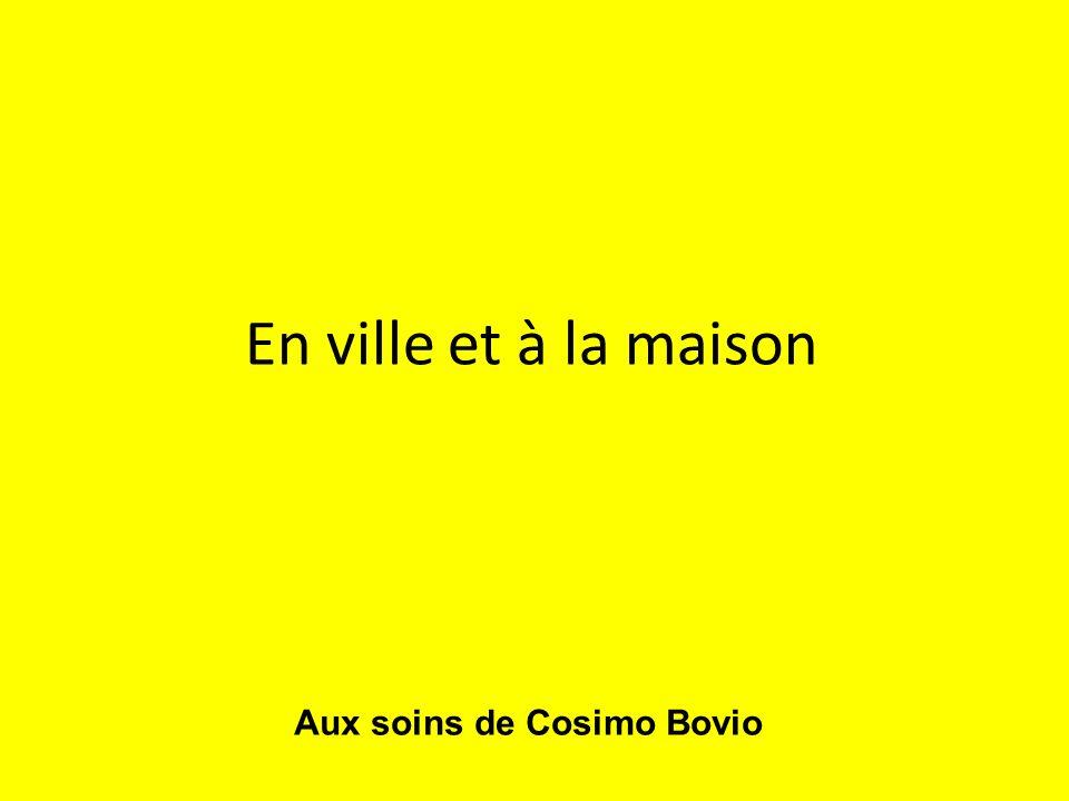 En ville et à la maison Aux soins de Cosimo Bovio