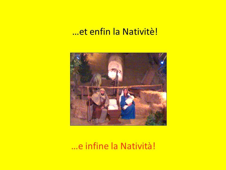 …et enfin la Nativitè! …e infine la Natività!