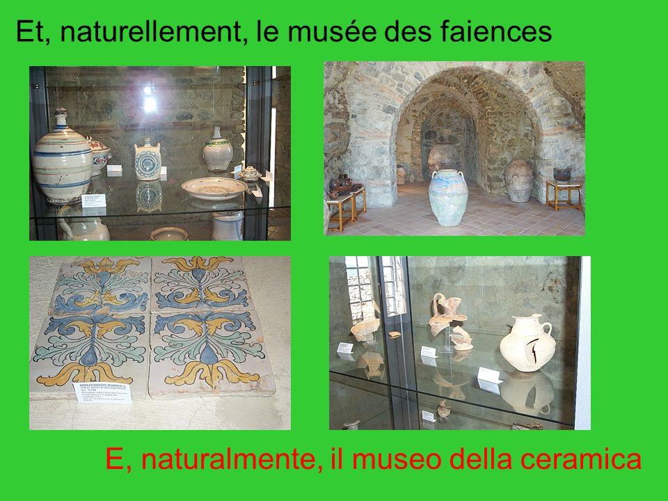 Et, naturellement, le musée des faiences E, naturalmente, il museo della ceramica