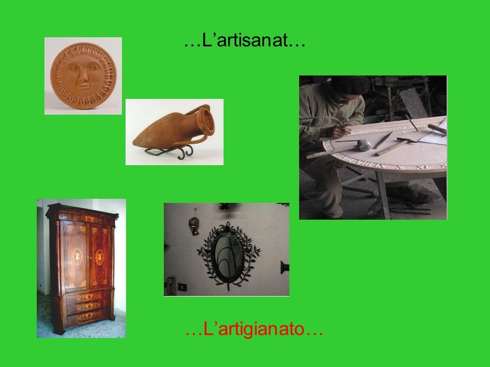 …Lartisanat… …Lartigianato…