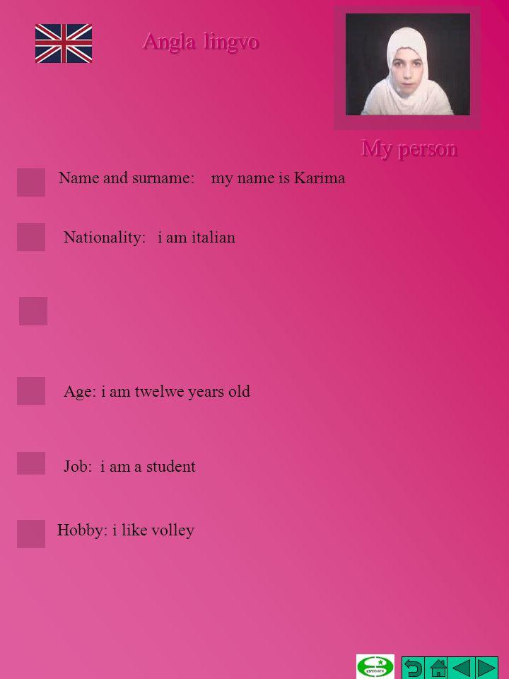 Nome e cognome: Nome e cognome: mon prenom est Karima NazionalitàNazionalità: Je suis italienne ProfessioProfessio: je suis collegienne LoisirsLoisirs: jaime le volley AgeAge: jai douze ans