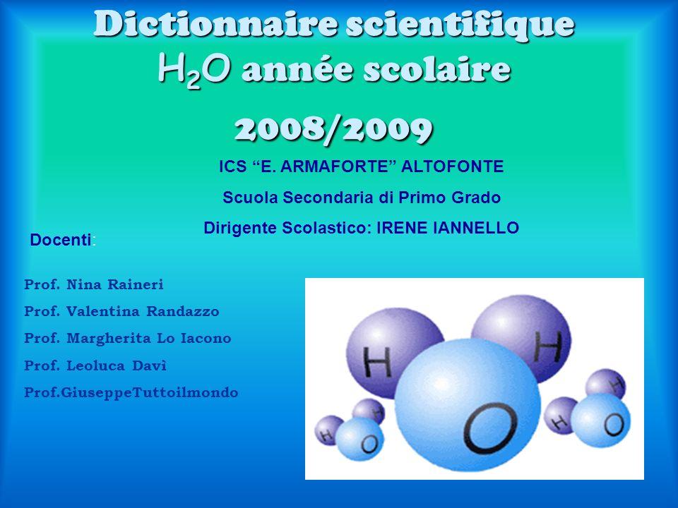 Dictionnaire scientifique H 2 O année scolaire 2008/2009 ICS E.
