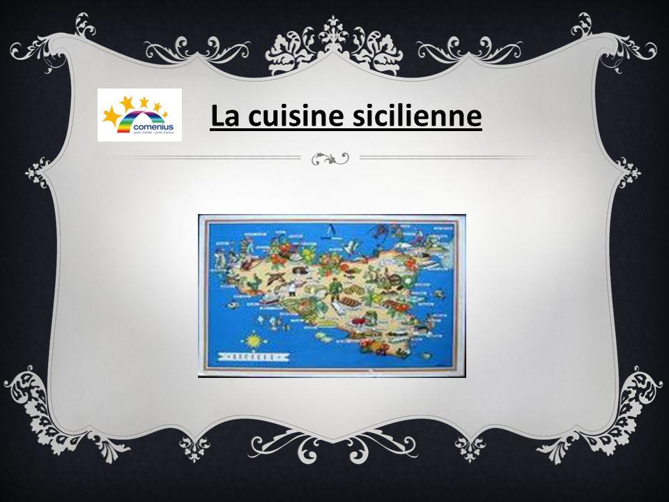 La cuisine sicilienne cest un art ancien, le résultat de cultures différentes qui se sont succédées dans cette î le.