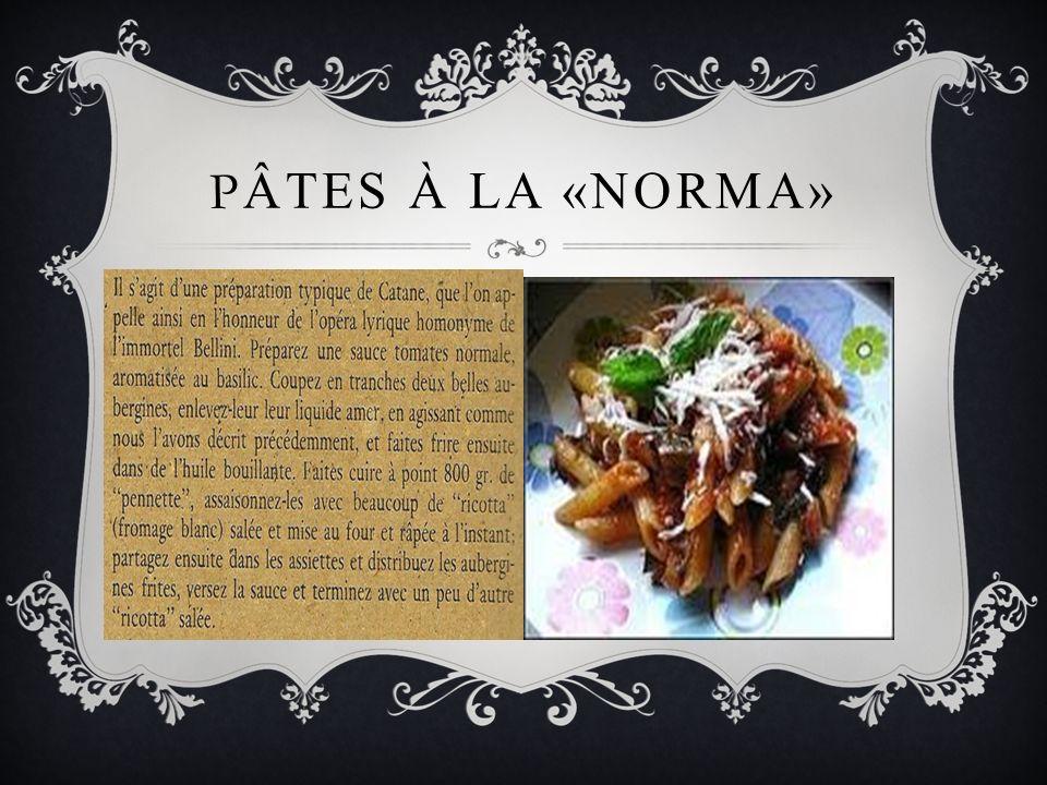 P ÂTES À LA «NORMA»