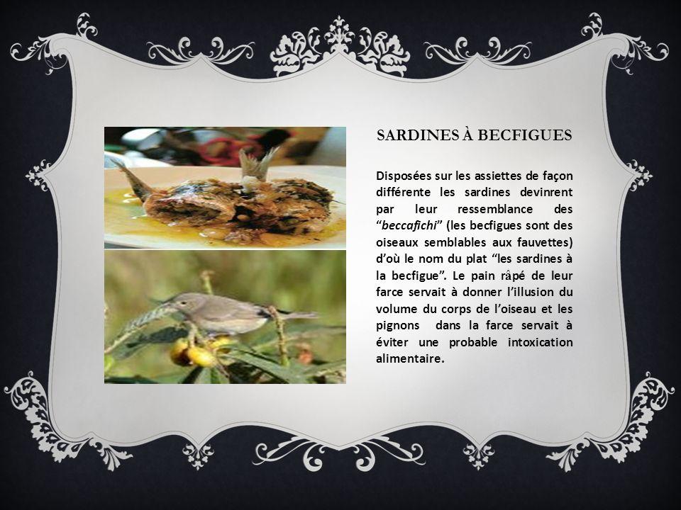 SARDINES À BECFIGUES Disposées sur les assiettes de façon différente les sardines devinrent par leur ressemblance desbeccafichi (les becfigues sont de