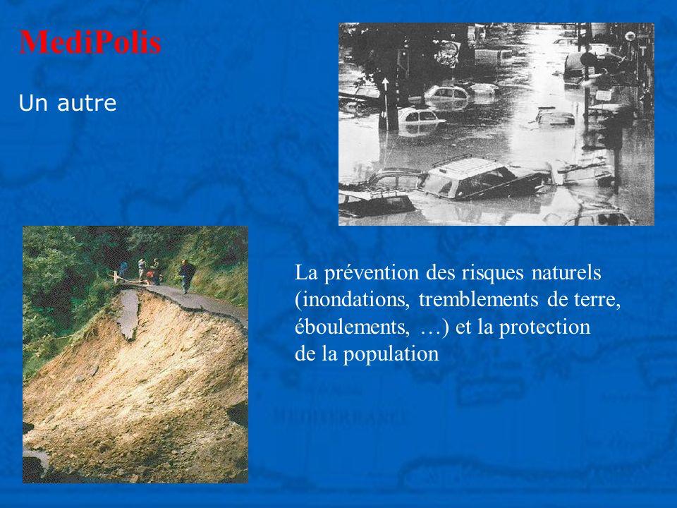 MediPolis Un autre La prévention des risques naturels (inondations, tremblements de terre, éboulements, …) et la protection de la population
