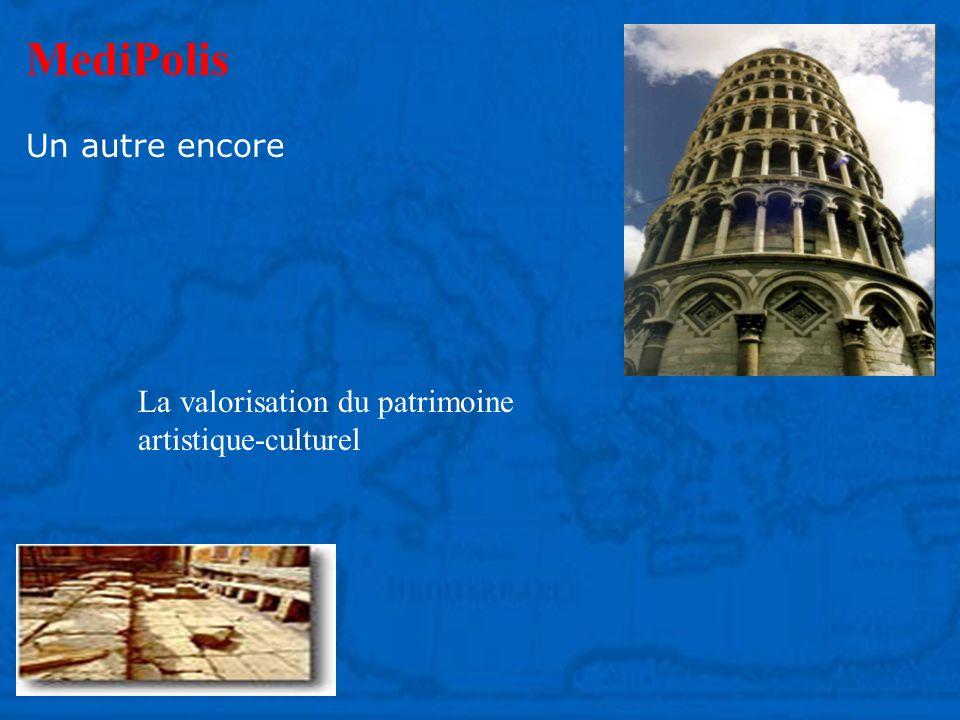 MediPolis Un autre encore La valorisation du patrimoine artistique-culturel