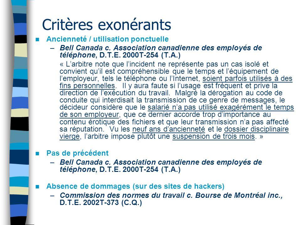 Critères exonérants Ancienneté / utilisation ponctuelle –Bell Canada c. Association canadienne des employés de téléphone, D.T.E. 2000T-254 (T.A.) « La
