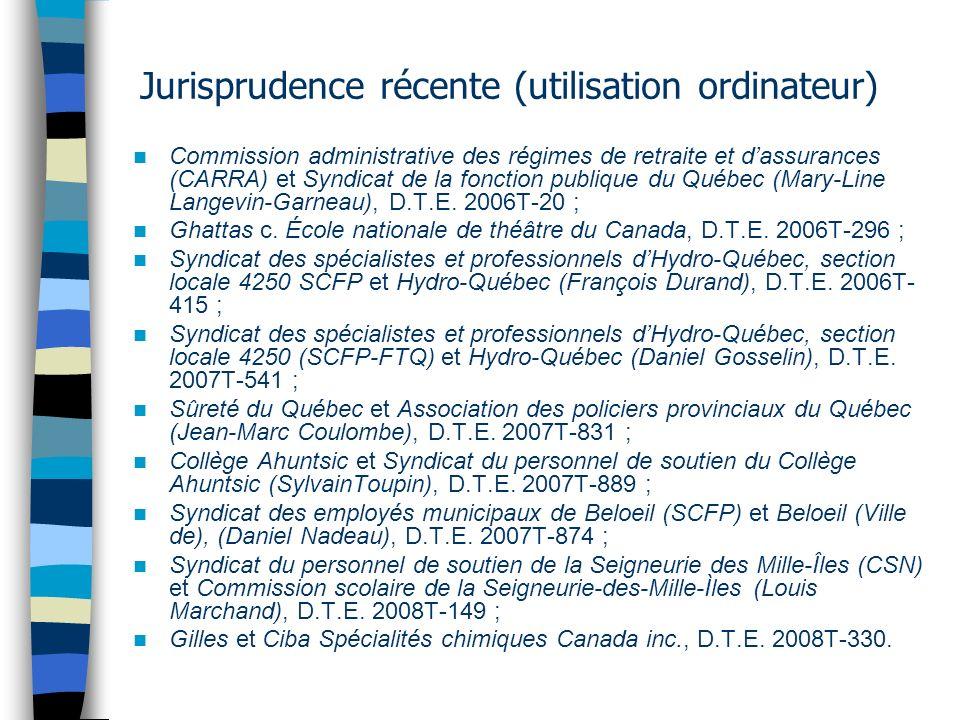 Jurisprudence récente (utilisation ordinateur) Commission administrative des régimes de retraite et dassurances (CARRA) et Syndicat de la fonction pub