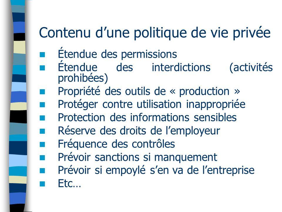 Contenu dune politique de vie privée Étendue des permissions Étendue des interdictions (activités prohibées) Propriété des outils de « production » Pr