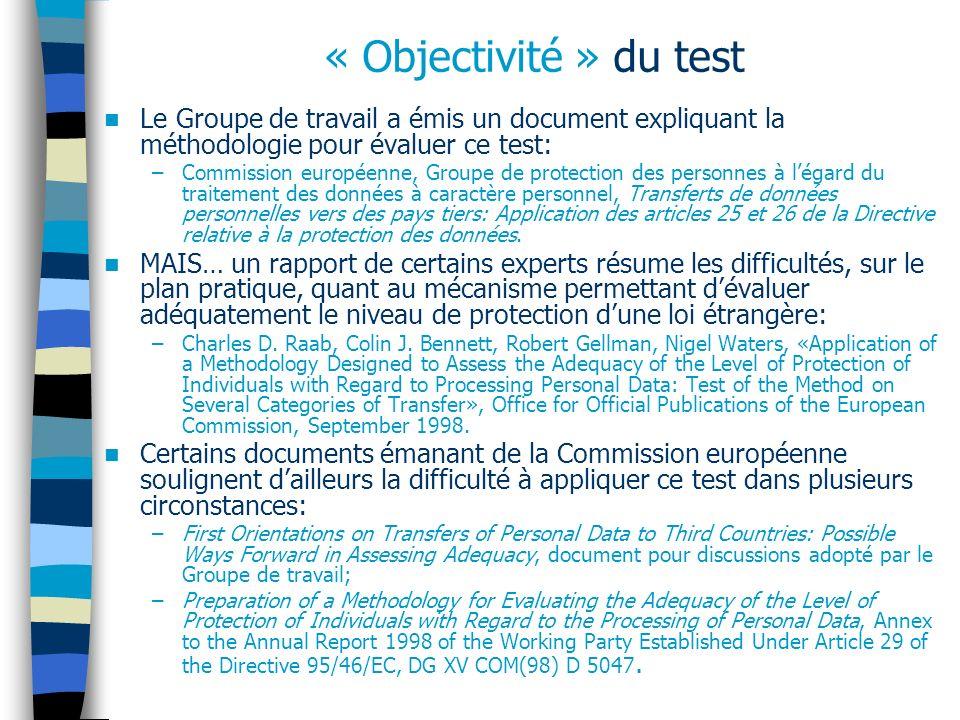 « Objectivité » du test Le Groupe de travail a émis un document expliquant la méthodologie pour évaluer ce test: –Commission européenne, Groupe de pro