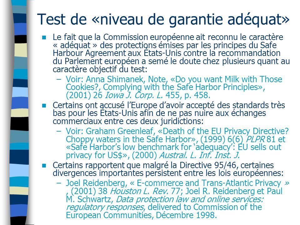Test de «niveau de garantie adéquat» Le fait que la Commission européenne ait reconnu le caractère « adéquat » des protections émises par les principe