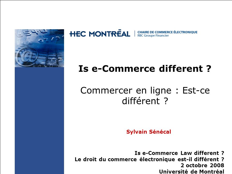 1Chaire de commerce électronique RBC Groupe Financier HEC Montréal Is e-Commerce different .