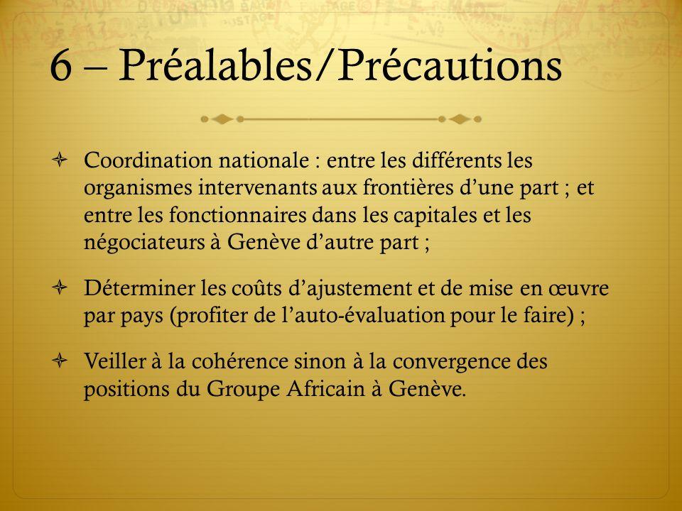 6 – Préalables/Précautions Coordination nationale : entre les différents les organismes intervenants aux frontières dune part ; et entre les fonctionn