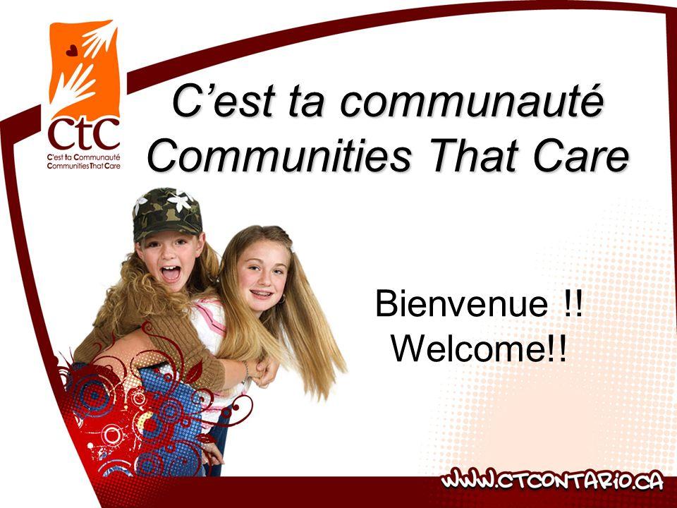 Cest ta communauté Communities That Care Bienvenue !! Welcome!!