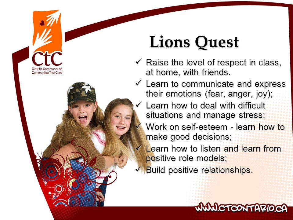 Lions Quest Raise the level of respect in class, at home, with friends.
